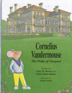 Cornelius Vandermouse : The Pride of Newport - Peter W Barnes