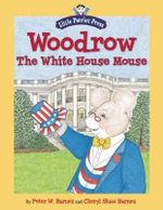 Woodrow, the White House Mouse - Peter W Barnes