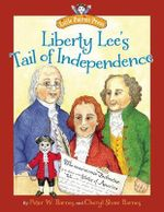 Liberty Lee's Tail of Independence - Cheryl Shaw Barnes