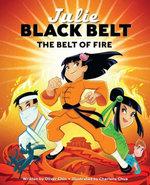 Julie Black Belt : The Belt of Fire - Oliver Clyde Chin