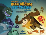 Good Dream, Bad Dream : The World's Heroes Save the Night! - Juan Calle