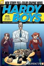 The Hardy Boys 15 : Live Free, Die Hardy! : Undercover Brothers - Scott Lobdell