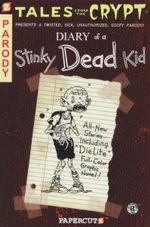 Tales From The Crypt Series : Book 8 : Diary Of A Stinky Dead Kid - Stefan Petrucha