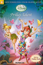 Prilla's Talent : Graphic Novel : Disney Fairies Featuring Tinker Bell : Book 1 - Bruno Enna