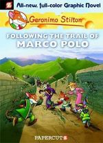 Following the Trail of Marco Polo : Geronimo Stilton Graphic Novel Series : Book 4 - Geronimo Stilton