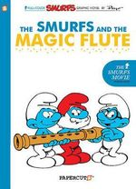 The Smurfs and the Magic Flute : Smurfs Graphic Novels Series : Book 2 - Yvan Delporte