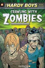 Hardy Boys the New Case Files : Crawling with Zombies : Book 1 - Gerry Conway