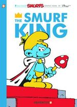 The Smurf King : Smurfs Graphic Novels Series : Book 3 - Yvan Delporte