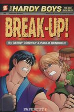 The Hardy Boys the New Case Files : Break-Up : Book 2 - Gerry Conway