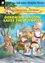 Geronimo Stilton Saves the Olympics : Geronimo Stilton Graphic Novel Series : Book 10 - Geronimo Stilton