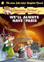 We'll Always Have Paris : Geronimo Stilton Graphic Novel Series : Book 11 - Geronimo Stilton