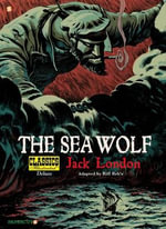 The Sea Wolf : The Sea-Wolf - Jack London