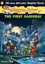 The First Samurai : Geronimo Stilton Graphic Novel Series : Book 12 - Geronimo Stilton