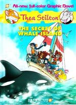 The Secret of Whale Island : Book 1 - Thea Stilton