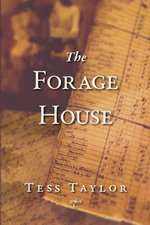 The Forage House : Evolution and Spiritual Experience in the Victoria... - Tess Taylor