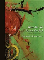 There Are No Names for Red - Chris Abani