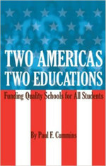 Two Americas, Two Educations : Funding Quality Schools for All Students - Paul F Cummins