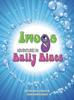 Iwogs Adventures in Bully Blues - Susan Marie Murdoch