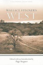 Wallace Stegners West : California Legacy - Wallace Earle Stegner