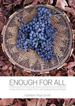 Enough for All : Foods of My Dry Creek Pomo and Bodega Miwuk People - Kathleen Rose Smith