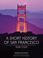 A Short History of San Francisco - Tom Cole