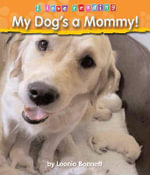 My Dog's a Mommy! : I Love Reading (Hardcover) - Leonie Bennett