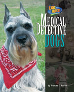 Medical Detective Dogs - Frances E. Ruffin