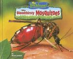 Bloodthirsty Mosquitoes : No Backbone! the World of Invertebrates - Meish Goldish