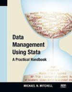 Data Management Using Stata : A Practical Handbook - Michael N. Mitchell