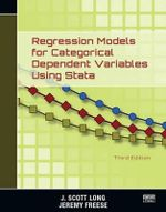 Regression Models for Categorical Dependent Variables Using Stata, Third Edition - J. Scott Long