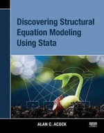 Discovering Structural Equation Modeling Using Stata - Alan C. Acock