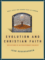 Evolution and Christian Faith : Reflections of an Evolutionary Biologist - Joan, Roughgarden