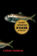 Most Important Fish in the Sea : Menhaden and America - H. Bruce, Franklin