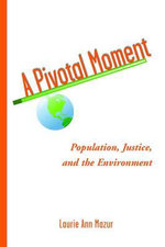 A Pivotal Moment : Population, Justice, and the Environment
