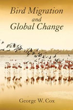 Bird Migration and Global Change - George W. Cox