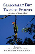 Seasonally Dry Tropical Forests : Ecology and Conservation