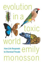 Evolution in a Toxic World : How Life Responds to Chemical Threats - Emily Monosson