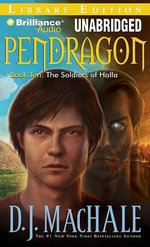 The Soldiers of Halla : Pendragon (Audio) - D J MacHale