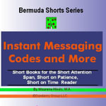 Instant Messaging Codes and More (Bermuda Shorts Series) - M.A., Maurene Hinds