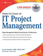 How to Cheat at IT Project Management : How to Cheat - Susan Snedaker