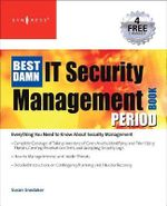The Best Damn IT Security Management Book Period : Book Period - Susan Snedaker