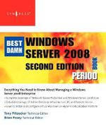 The Best Damn Windows Server 2008 Book Period - Anthony Piltzecker