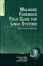 Malware Forensics Field Guide for Linux Systems : Digital Forensics Field Guides - James M. Aquilina