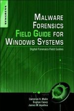 Malware Forensics Field Guide for Windows Systems : Digital Forensics Field Guides - James M. Aquilina