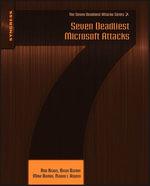 Seven Deadliest Microsoft Attacks - Rob Kraus
