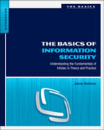 The Basics of Information Security : Understanding the Fundamentals of InfoSec in Theory and Practice - Jason Andress