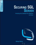 Securing SQL Server : Protecting Your Database from Attackers - Denny Cherry