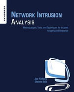 Network Intrusion Analysis : Methodologies, Tools, and Techniques for Incident Analysis and Response - Joe Fichera