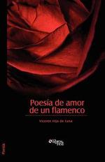Poesia de Amor de Un Flamenco - Vicente Hijo De Luna