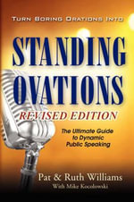Turn Boring Orations Into Standing Ovations - Pat Williams